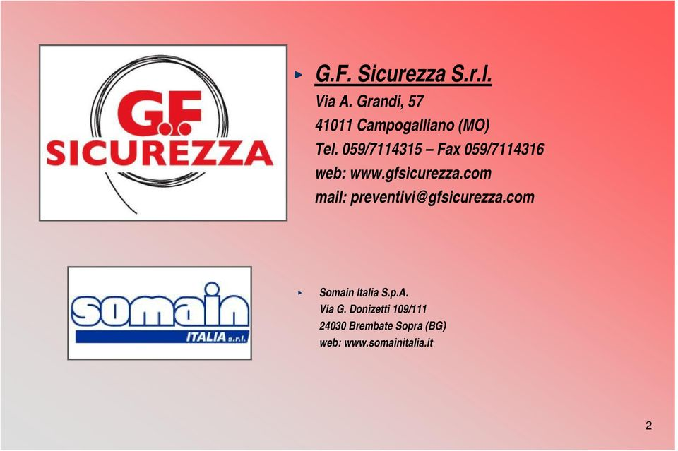 059/7114315 Fax 059/7114316 web: www.gfsicurezza.