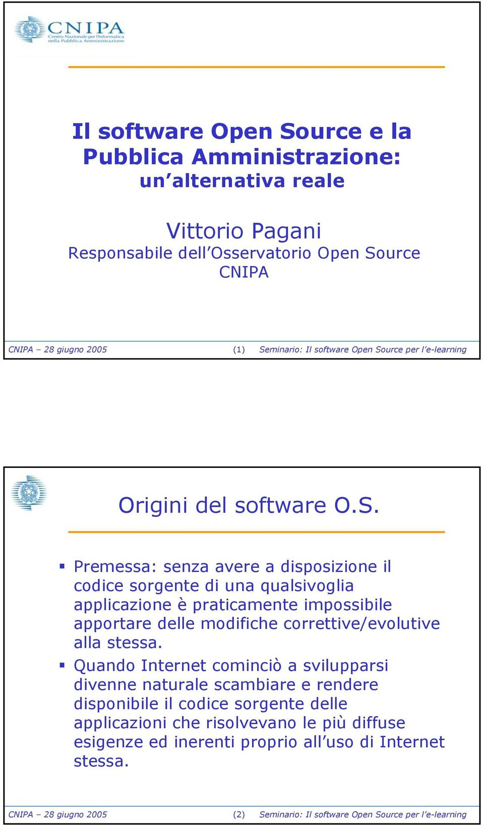 urce per l e-learning Origini del software O.S.