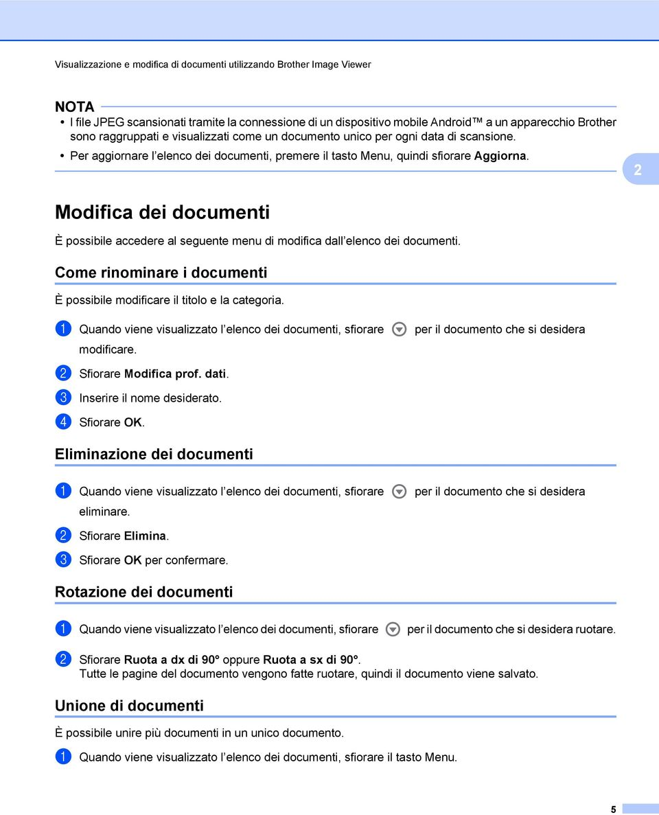 Modifica dei documenti È possibile accedere al seguente menu di modifica dall elenco dei documenti. Come rinominare i documenti È possibile modificare il titolo e la categoria.