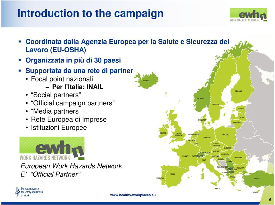 point nazionali Per l Italia: INAIL Social partners Official campaign partners Media