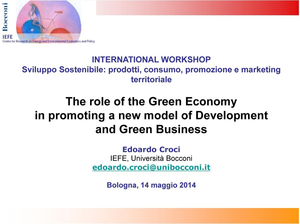 promoting a new model of Development and Green Business Edoardo Croci