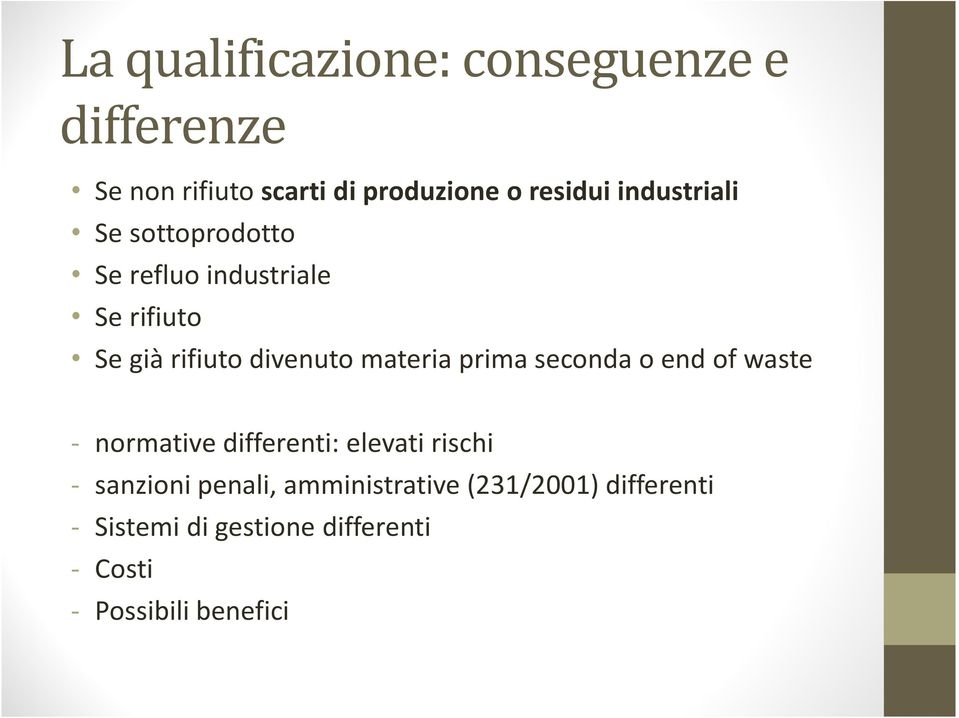 materia prima seconda o end of waste - normative differenti: elevati rischi - sanzioni