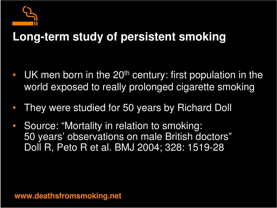 years by Richard Doll Source: Mortality in relation to smoking: 50 years observations on