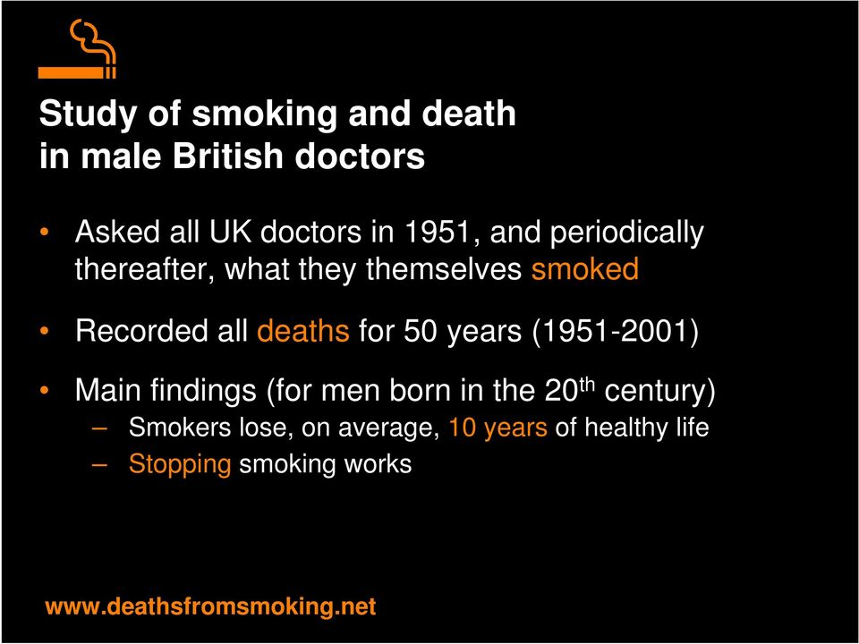 50 years (1951-2001) Main findings (for men born in the 20 th century) Smokers