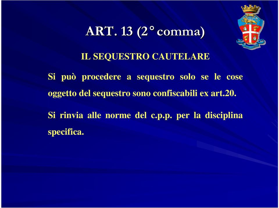 sequestro sono confiscabili ex art.20.