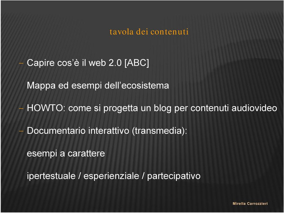 progetta un blog per contenuti audiovideo - Documentario
