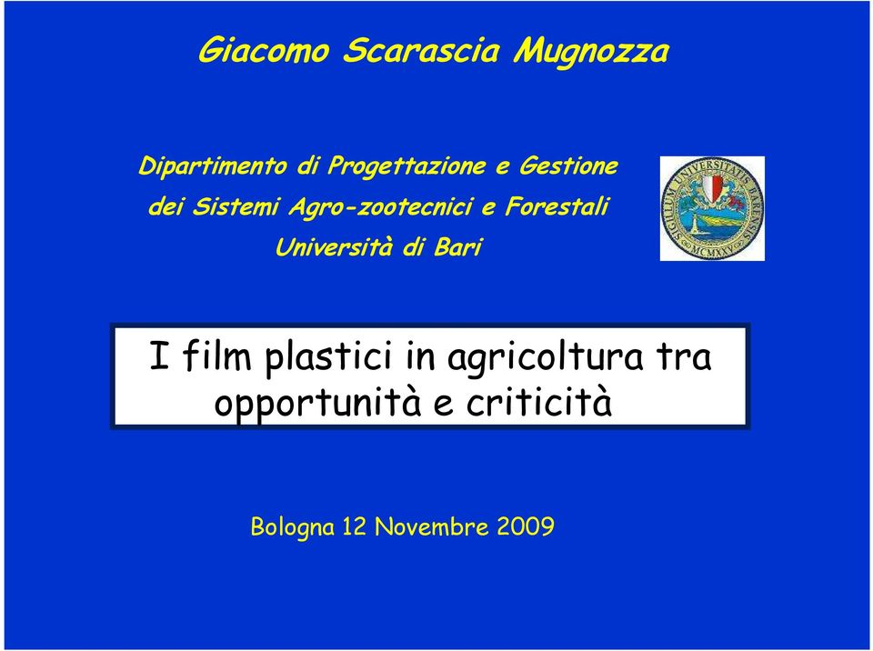 e Forestali Università di Bari I film plastici in