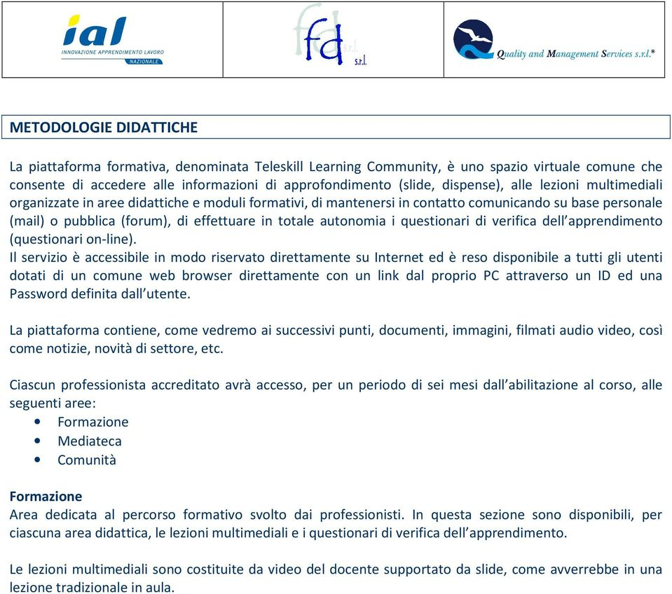 questionari di verifica dell apprendimento (questionari on-line).