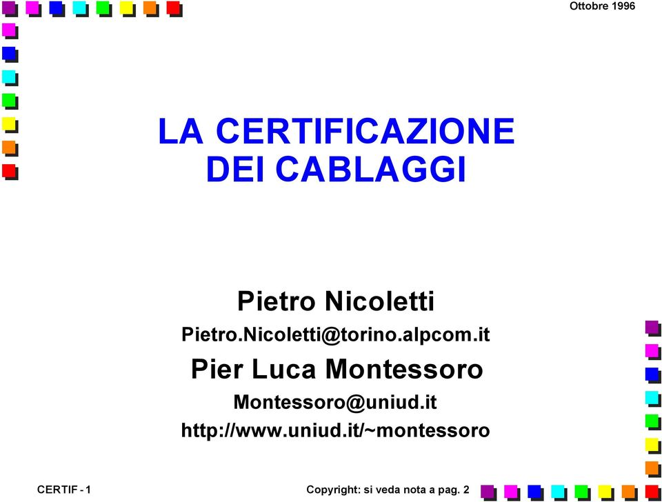 it Pier Luca Montessoro Montessoro@uniud.