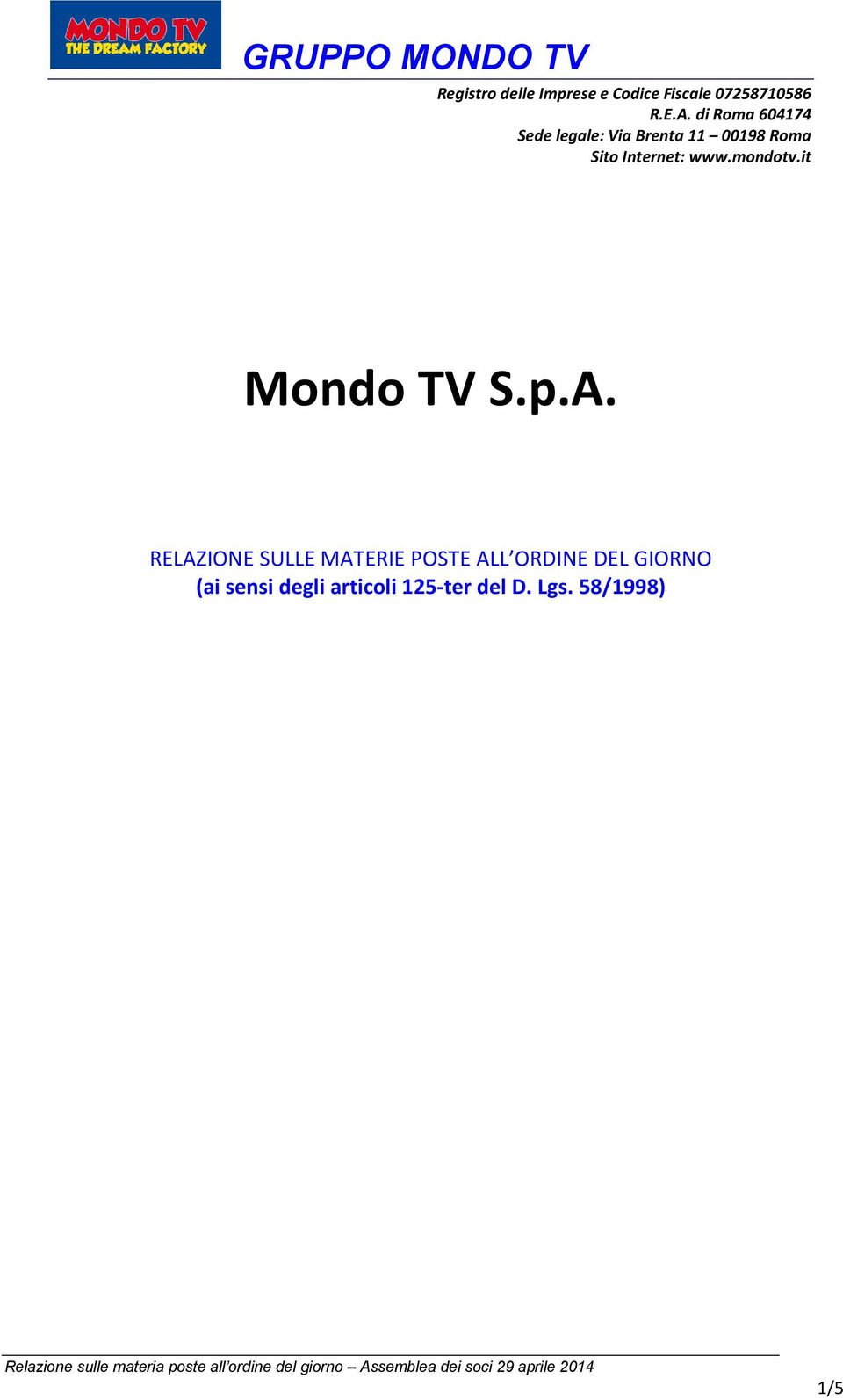 Internet: www.mondotv.it Mondo TV S.p.A.