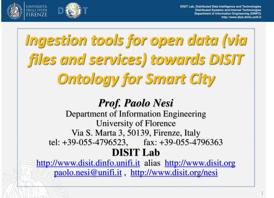 Paolo Nesi Department of Information Engineering University of Florence Via S.