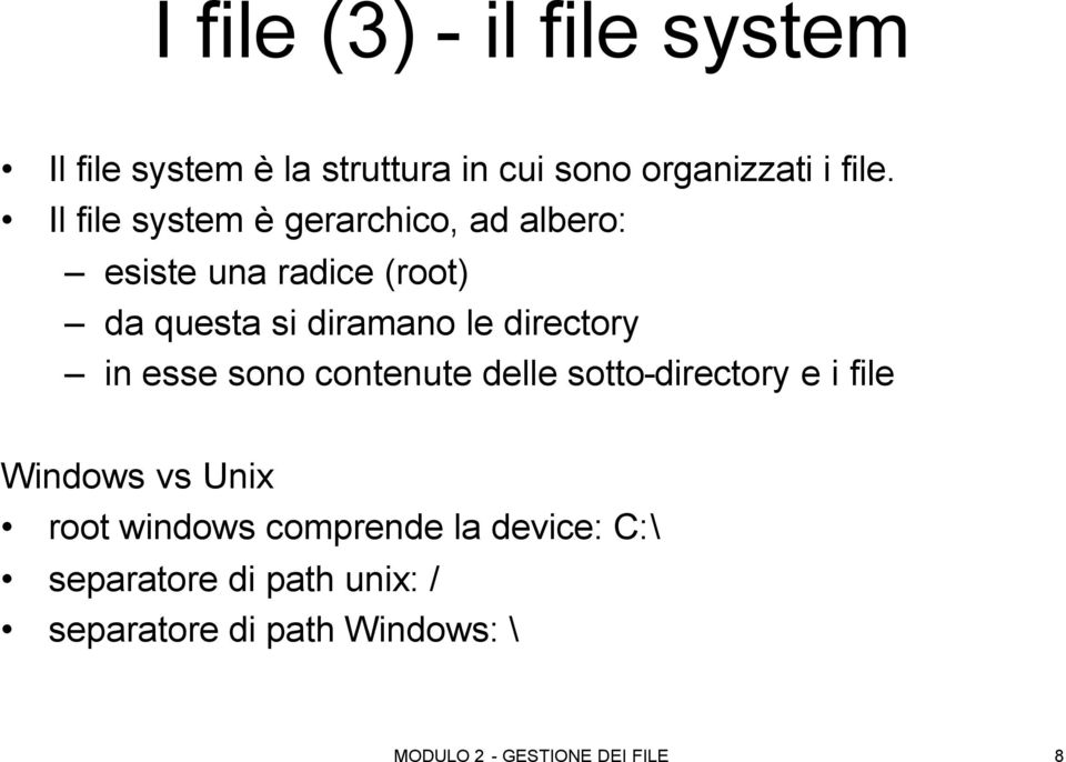 directory in esse sono contenute delle sotto-directory e i file Windows vs Unix root windows