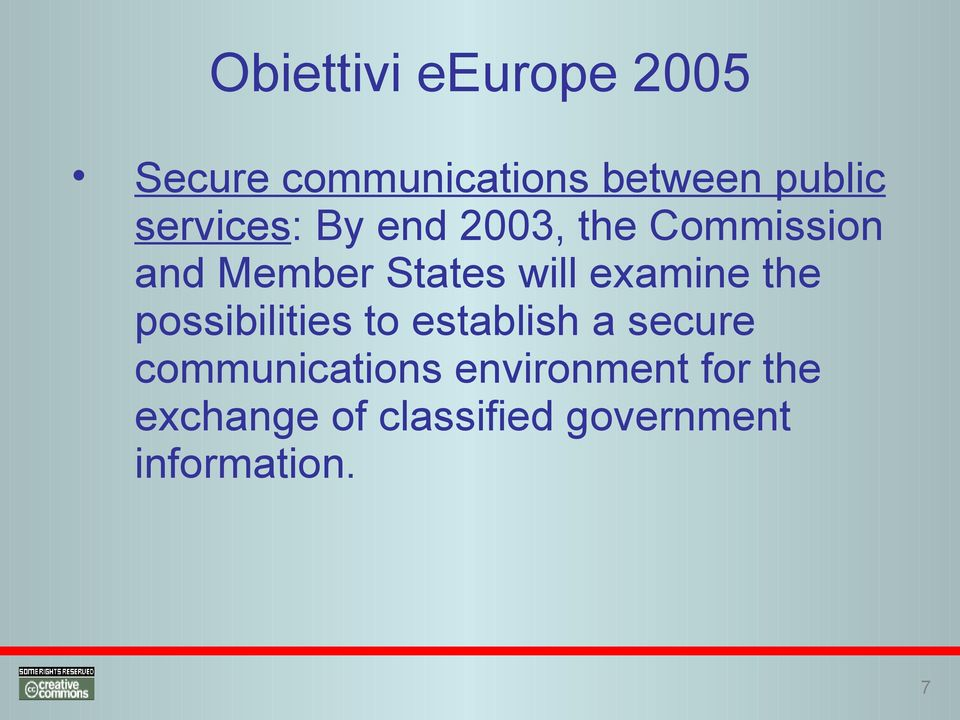 examine the possibilities to establish a secure communications