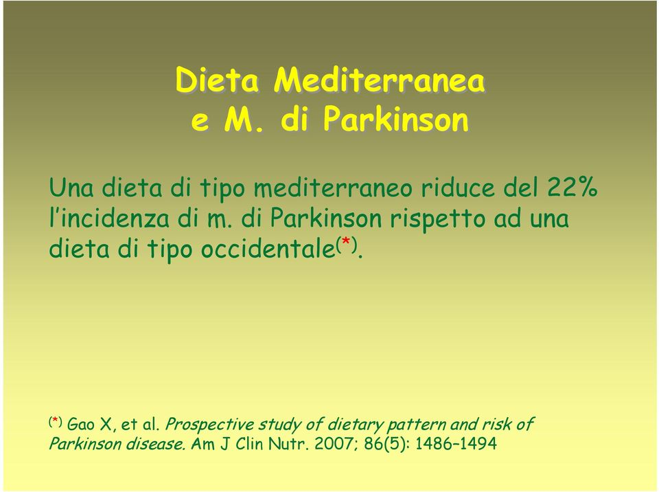 di Parkinson rispetto ad una dieta di tipo occidentale (*).