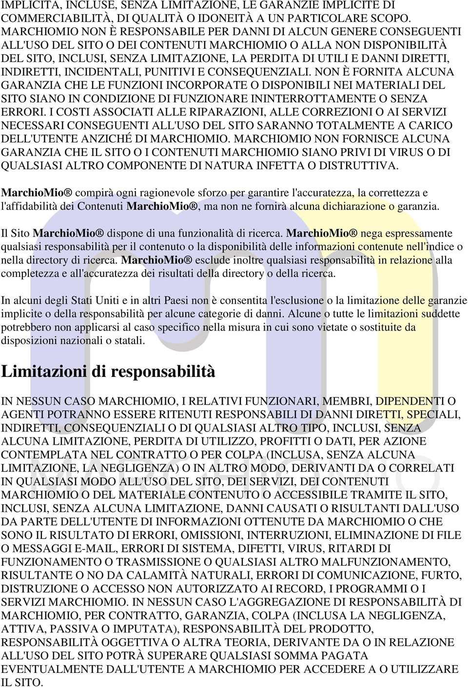 DANNI DIRETTI, INDIRETTI, INCIDENTALI, PUNITIVI E CONSEQUENZIALI.