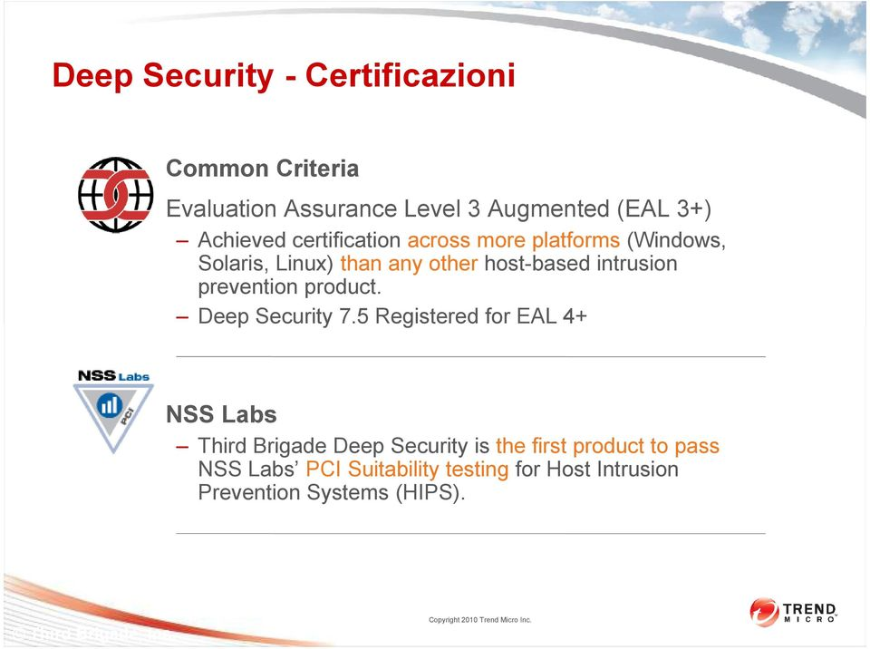 prevention product. Deep Security 7.