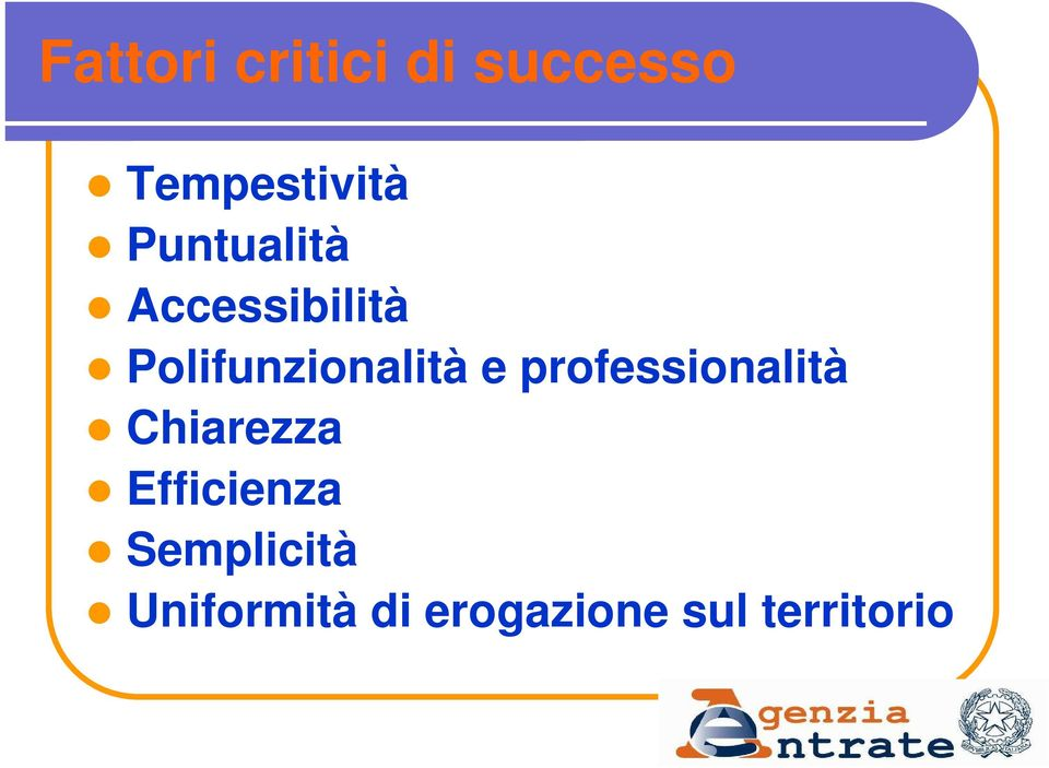 e professionalità Chiarezza Efficienza