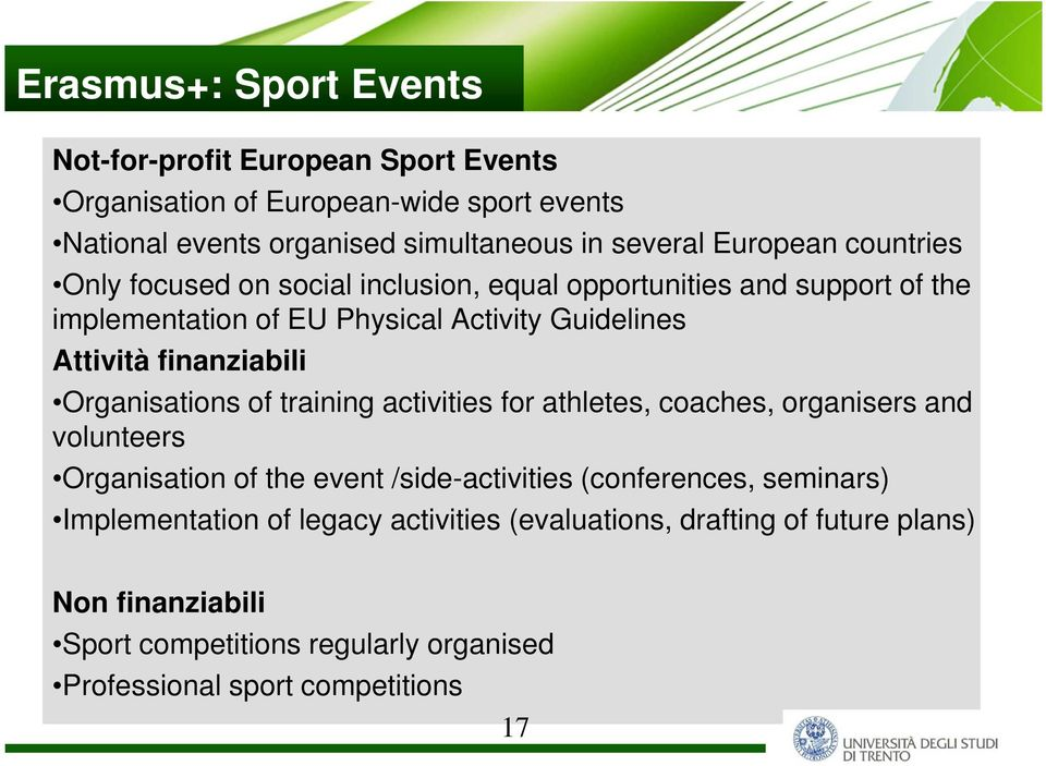 finanziabili Organisations of training activities for athletes, coaches, organisers and volunteers Organisation of the event /side-activities (conferences,