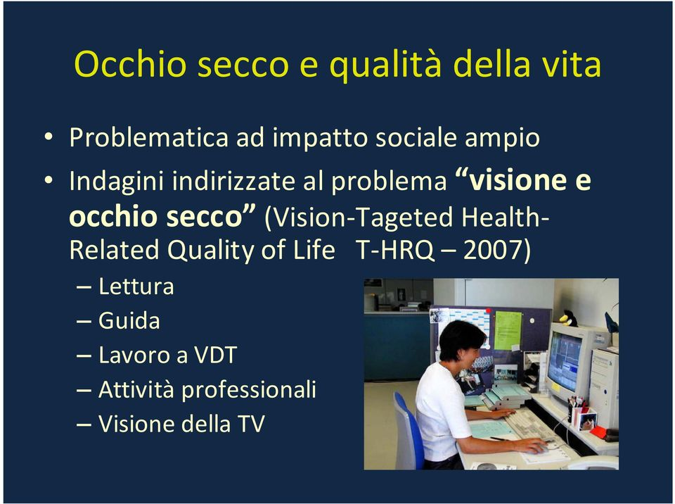 secco (Vision-Tageted Health- Related Quality of Life T-HRQ
