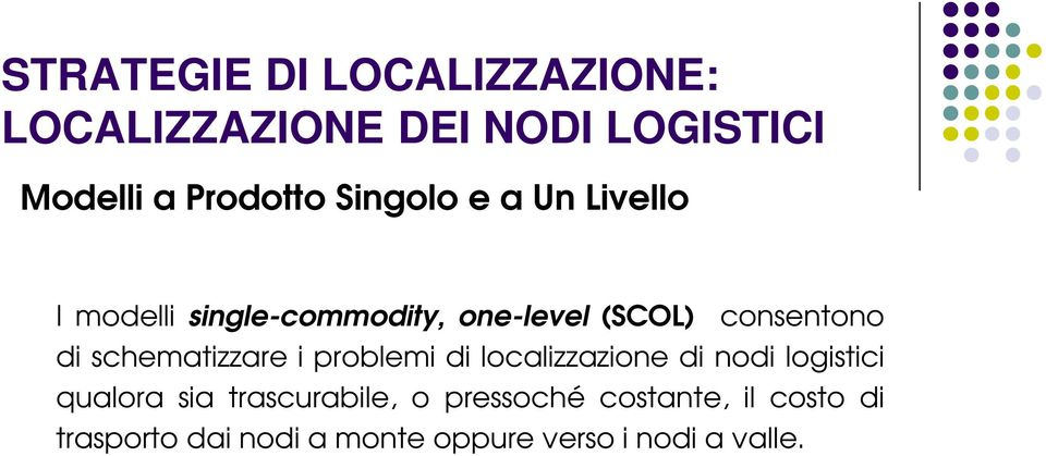 problem d localzzazone d nod logstc qualora sa trascurable, o