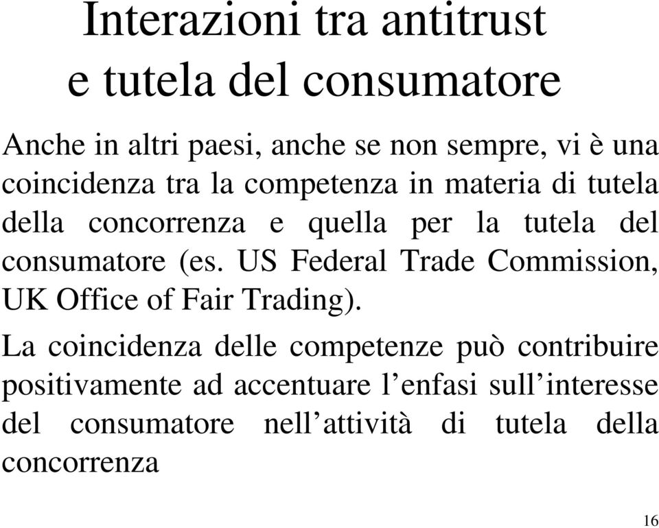 (es. US Federal Trade Commission, UK Office of Fair Trading).