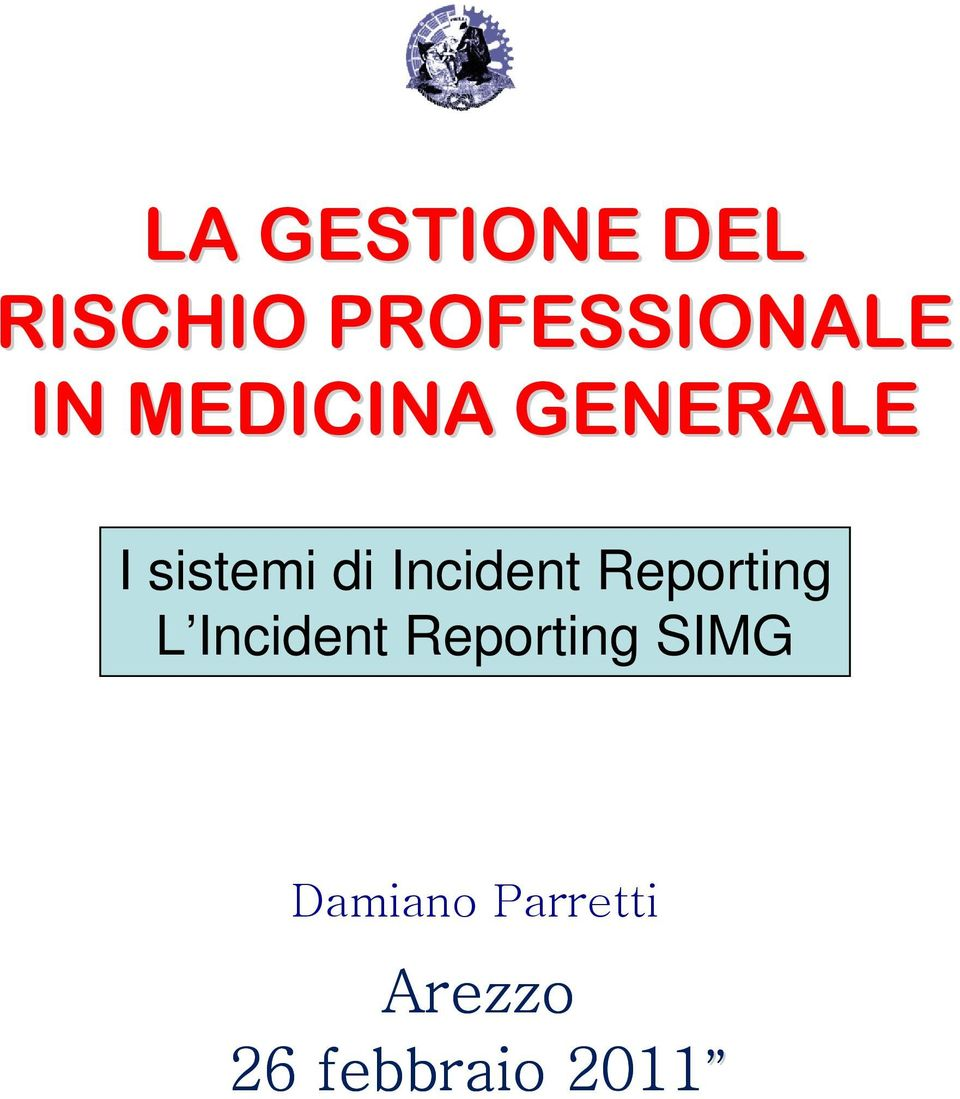 Incident Reporting L Incident Reporting