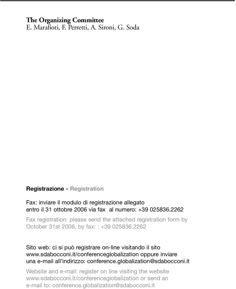 2262 Fax registration: please send the attached registration form by October 31st 2006, by fax: : +39 025836.