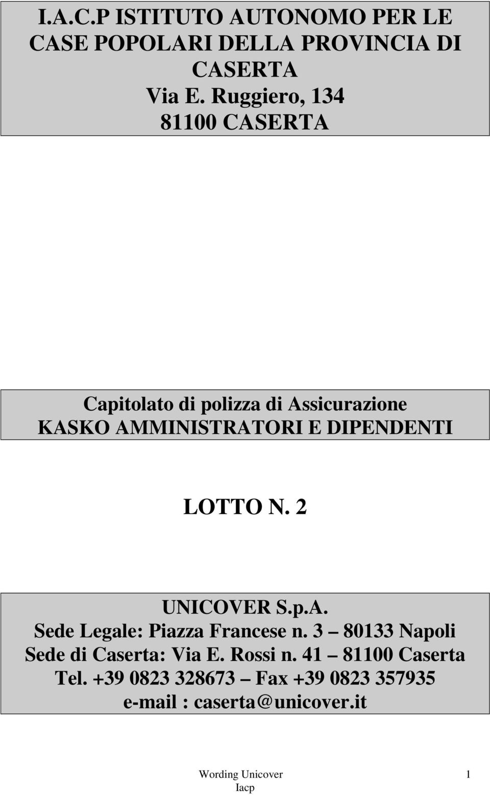 DIPENDENTI LOTTO N. 2 UNICOVER S.p.A. Sede Legale: Piazza Francese n.