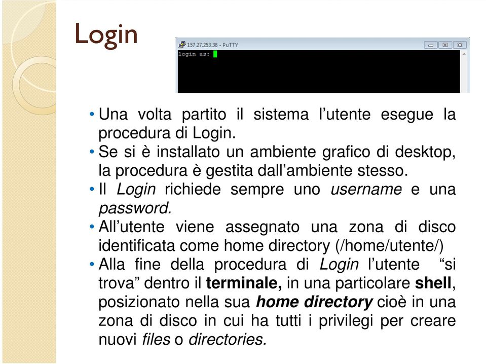 Il Login richiede sempre uno username e una password.