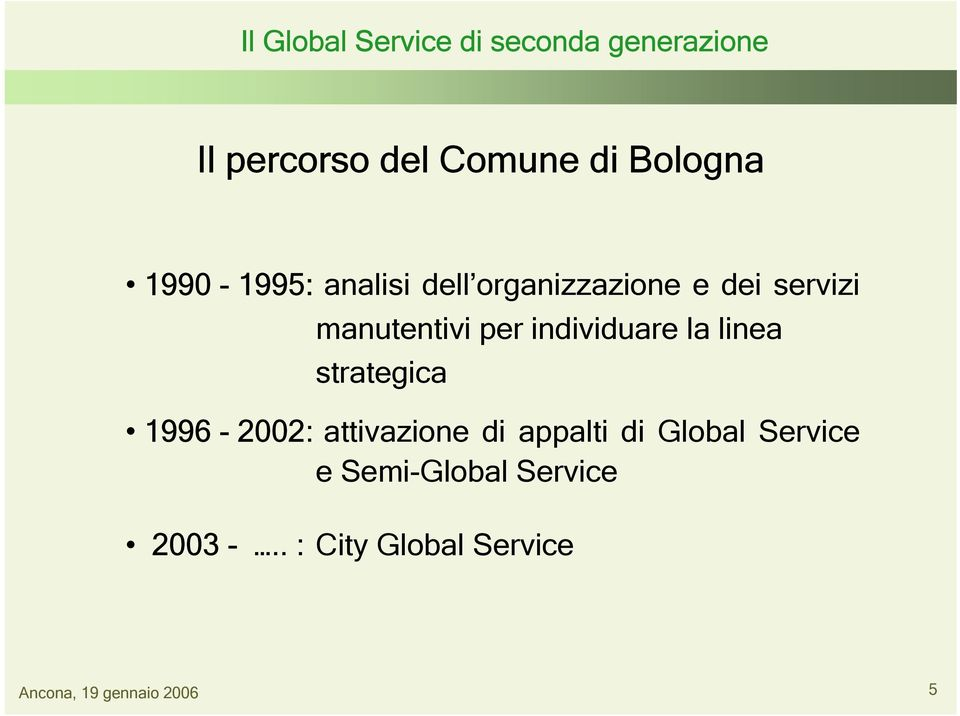 strategica 1996-2002: attivazione di appalti di Global Service e