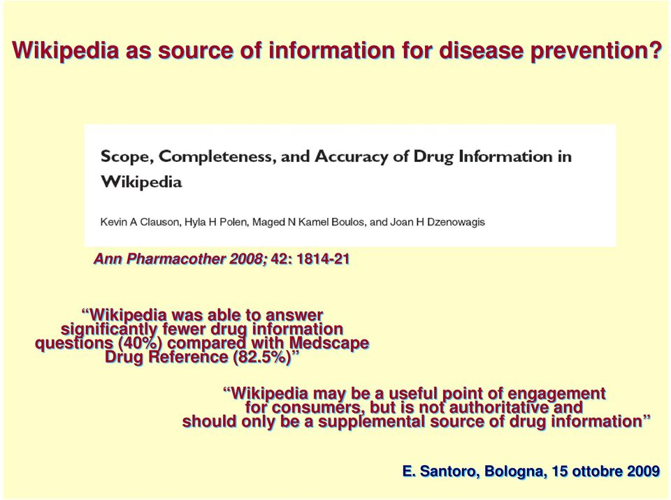 information questions (40%) compared with Medscape Drug Reference (82.