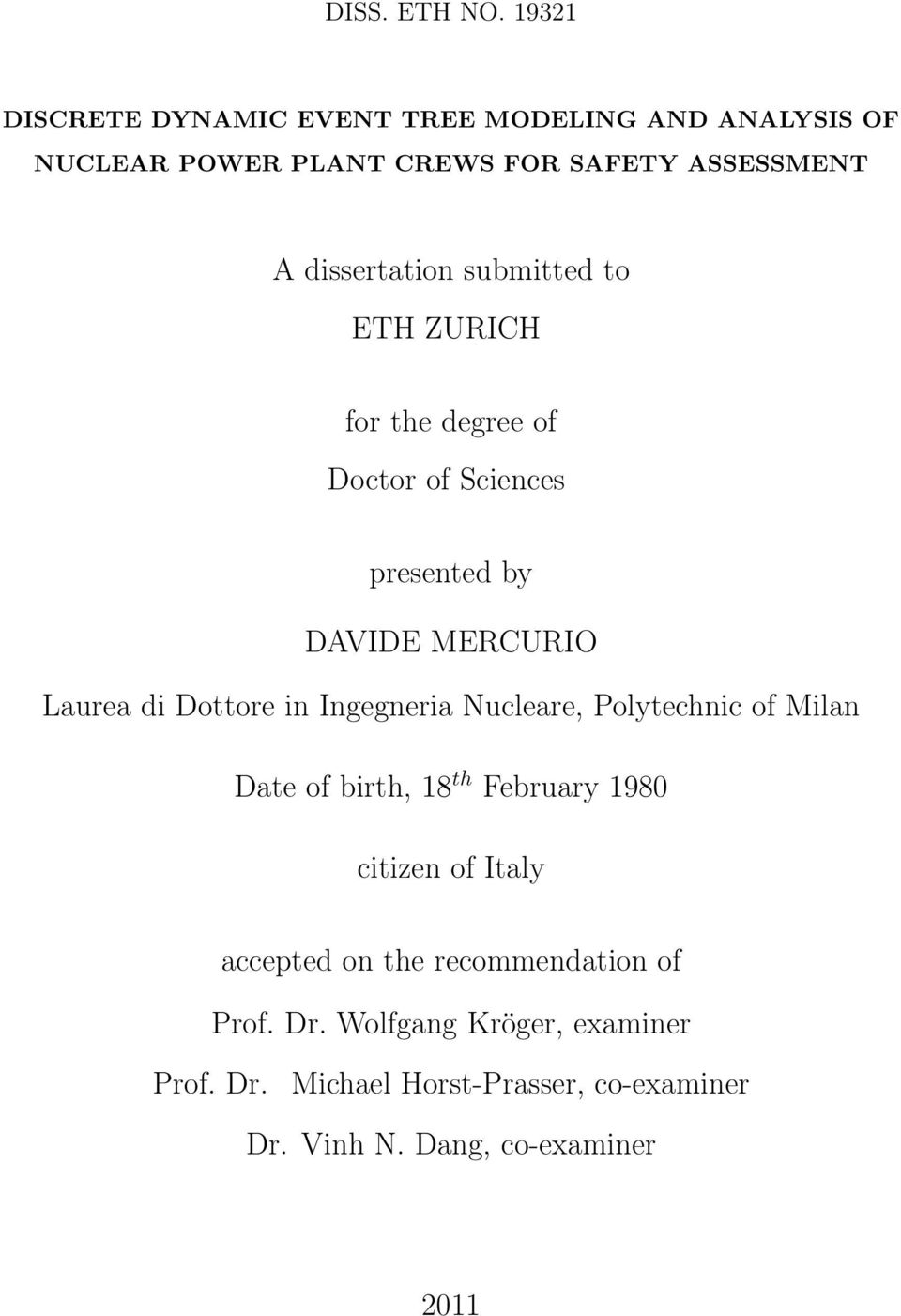 submitted to ETH ZURICH for the degree of Doctor of Sciences presented by DAVIDE MERCURIO Laurea di Dottore in Ingegneria