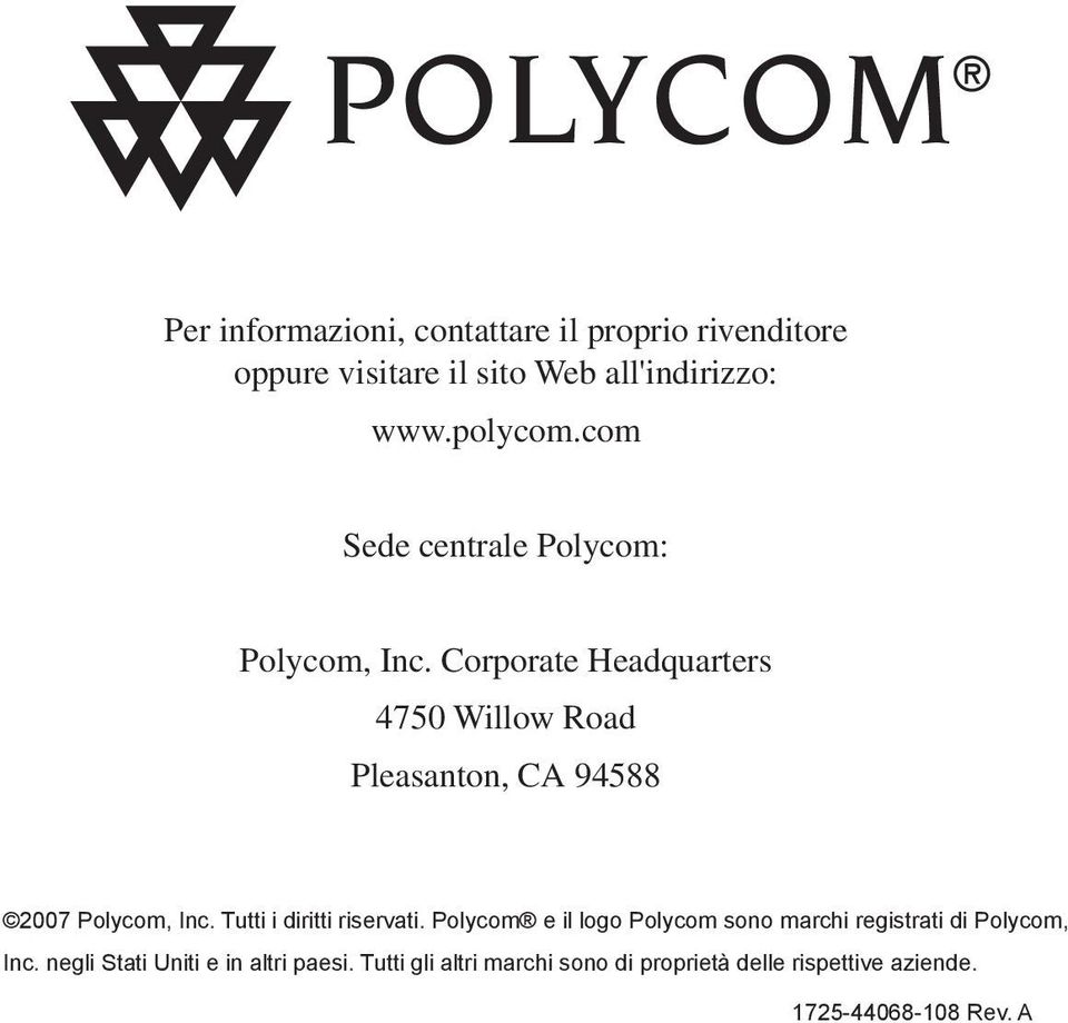 Corporate Headquarters 4750 Willow Road Pleasanton, CA 94588 2007 Polycom, Inc. Tutti i diritti riservati.