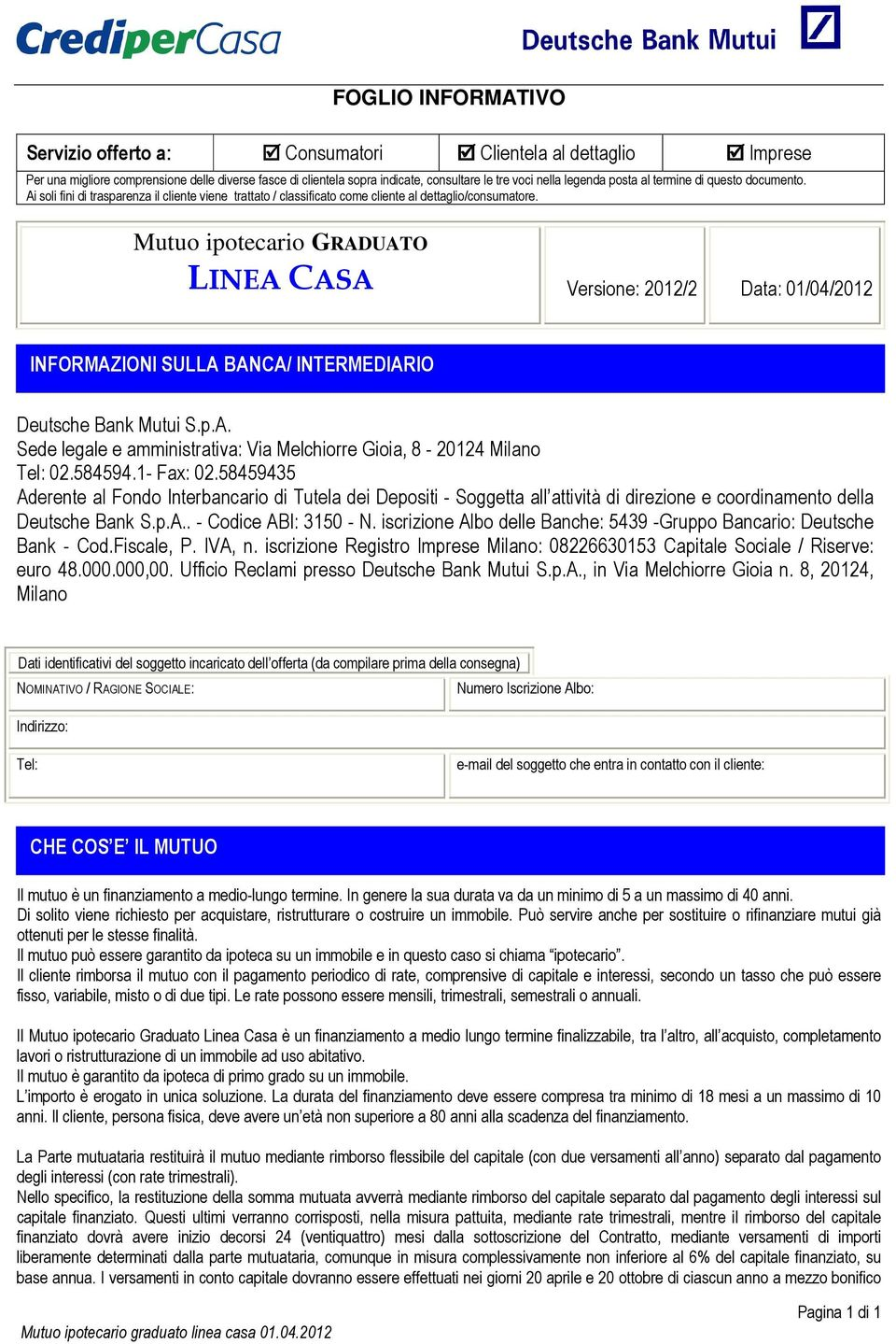 Mutuo ipotecario graduato linea casa versione 2012 2 data - Mutuo casa deutsche bank ...