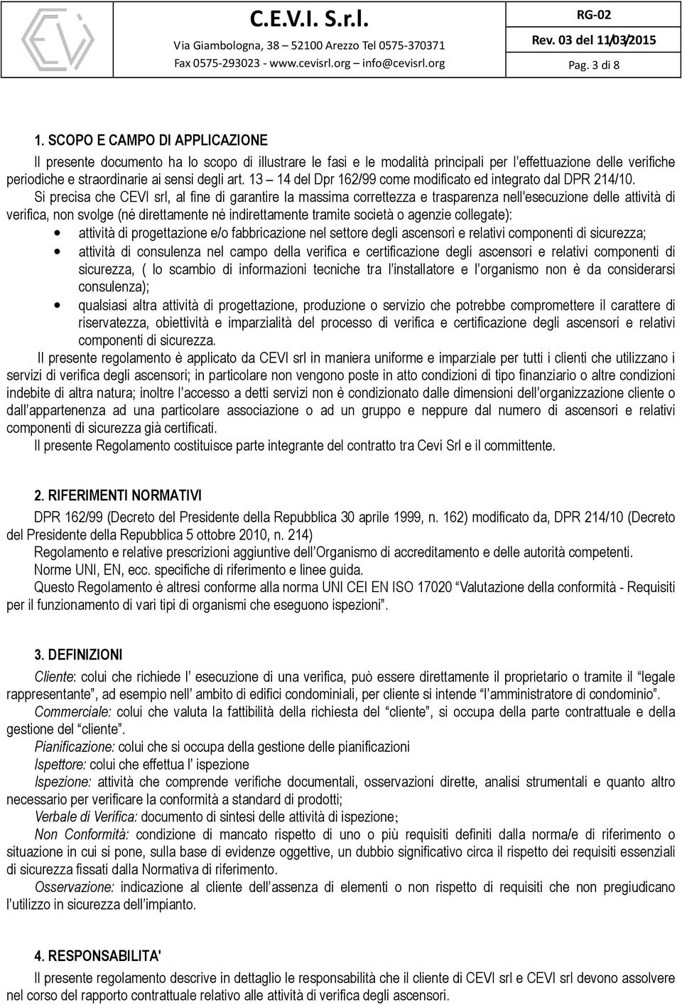 13 14 del Dpr 162/99 come modificato ed integrato dal DPR 214/10.
