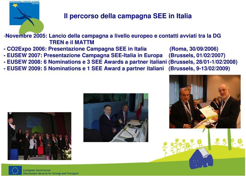 Presentazione Campagna SEE-Italia in Europa (Brussels, 01/02/2007) - EUSEW 2008: 6 Nominations e 3 SEE Awards a