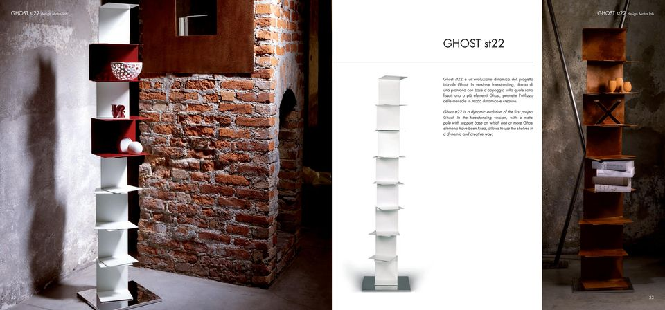 utilizzo delle mensole in modo dinamico e creativo. Ghost st22 is a dynamic evolution of the first project Ghost.