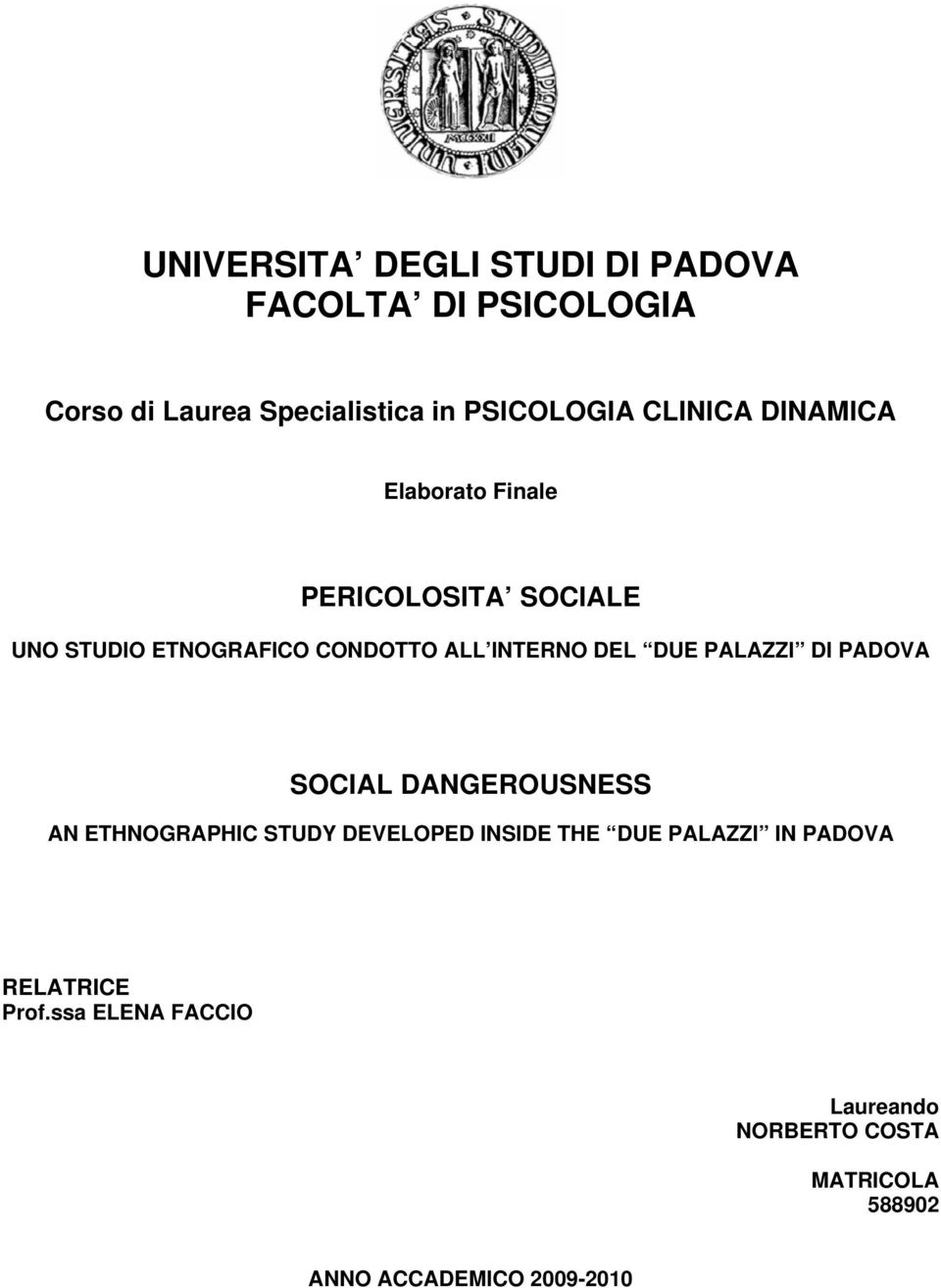 DUE PALAZZI DI PADOVA SOCIAL DANGEROUSNESS AN ETHNOGRAPHIC STUDY DEVELOPED INSIDE THE DUE PALAZZI IN