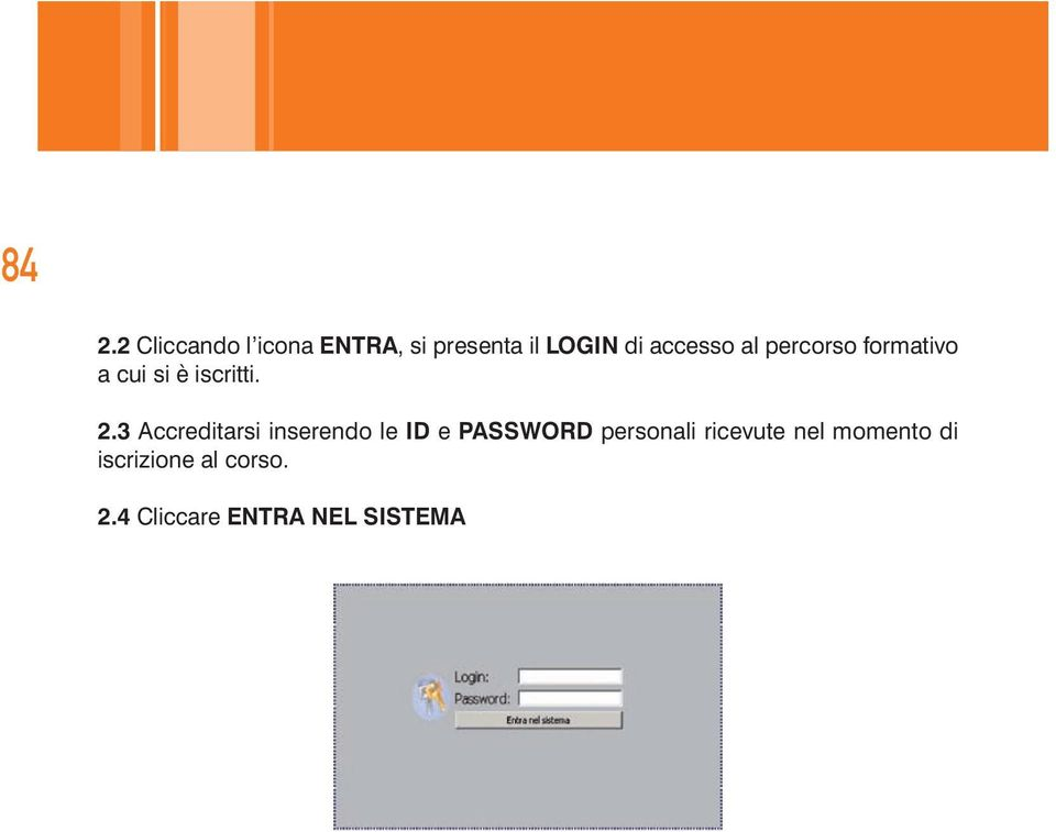 3 Accreditarsi inserendo le ID e PASSWORD personali