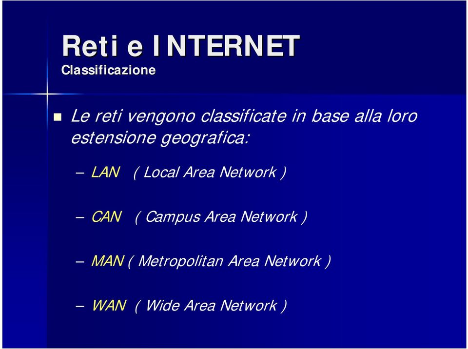 Area Network ) CAN ( Campus Area Network ) MAN (