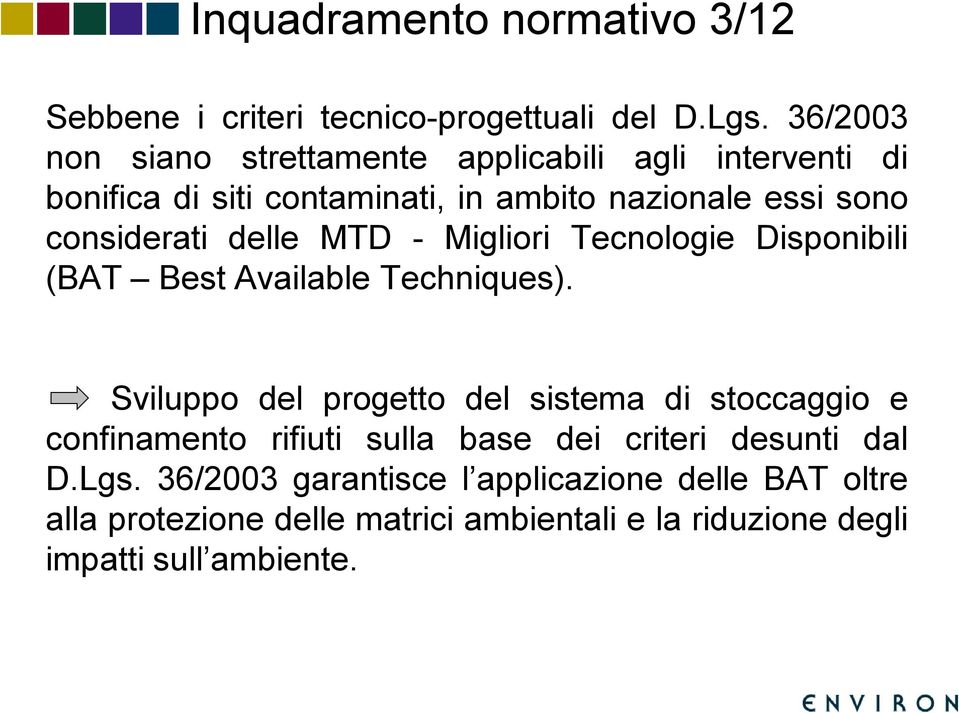 delle MTD - Migliori Tecnologie Disponibili (BAT Best Available Techniques).