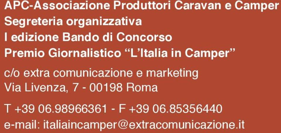 c/o extra comunicazione e marketing Via Livenza, 7-00198 Roma T +39 06.