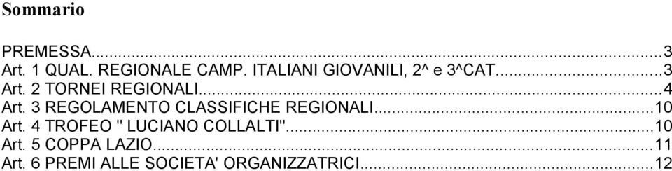 3 REGOLAMENTO CLASSIFICHE REGIONALI...10 Art.