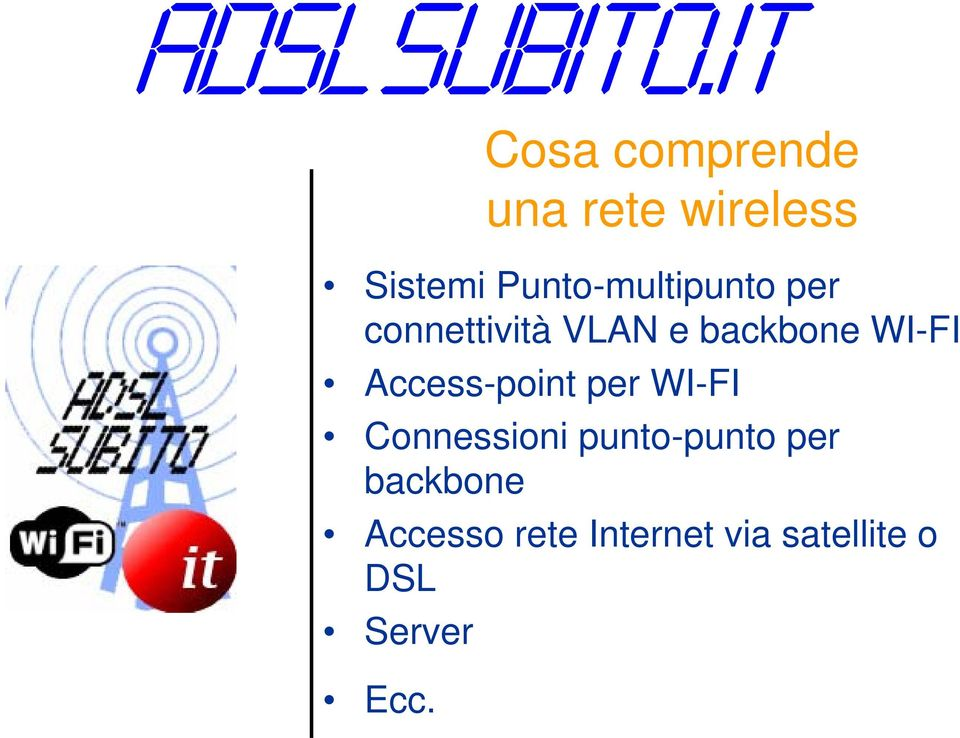 WI-FI Access-point per WI-FI Connessioni punto-punto