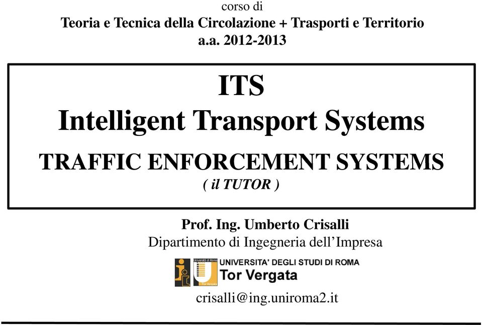 a. 2012-2013 ITS Intelligent t Transport Systems TRAFFIC