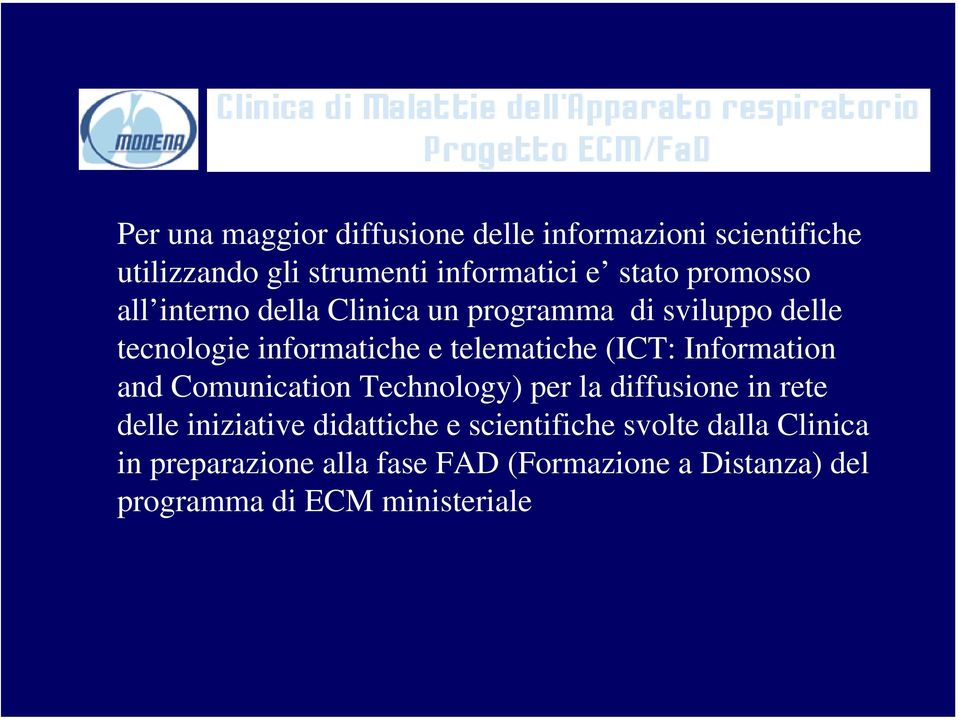 (ICT: Information and Comunication Technology) per la diffusione in rete delle iniziative didattiche e