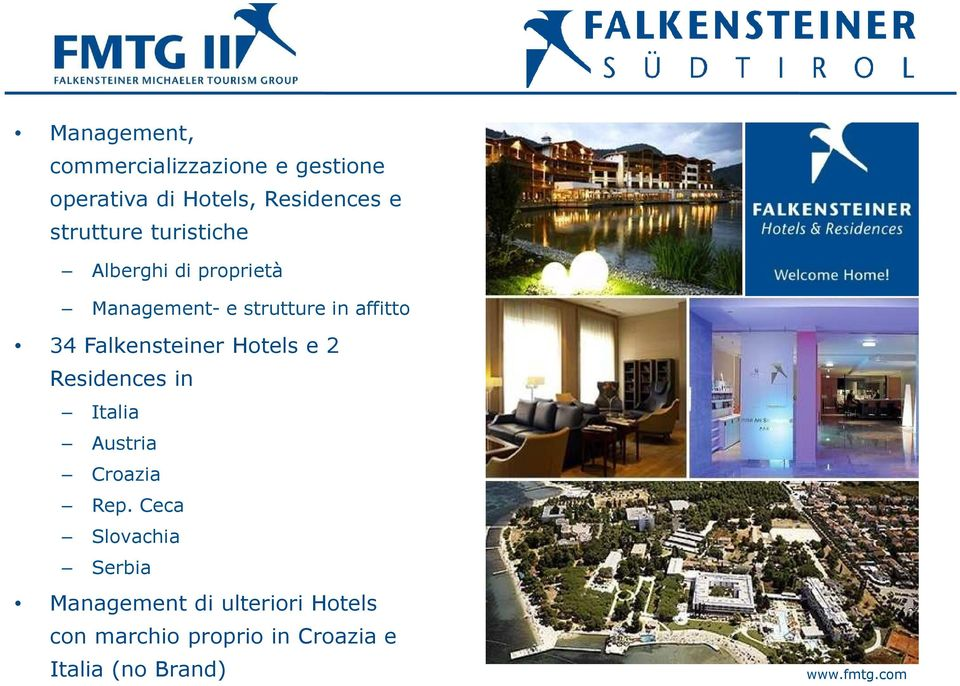 Falkensteiner Hotels e 2 Residences in Italia Austria Croazia Rep.