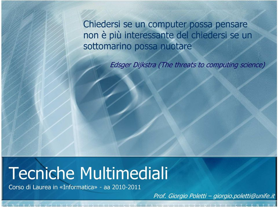 threats to computing science) Tecniche Multimediali Corso di Laurea