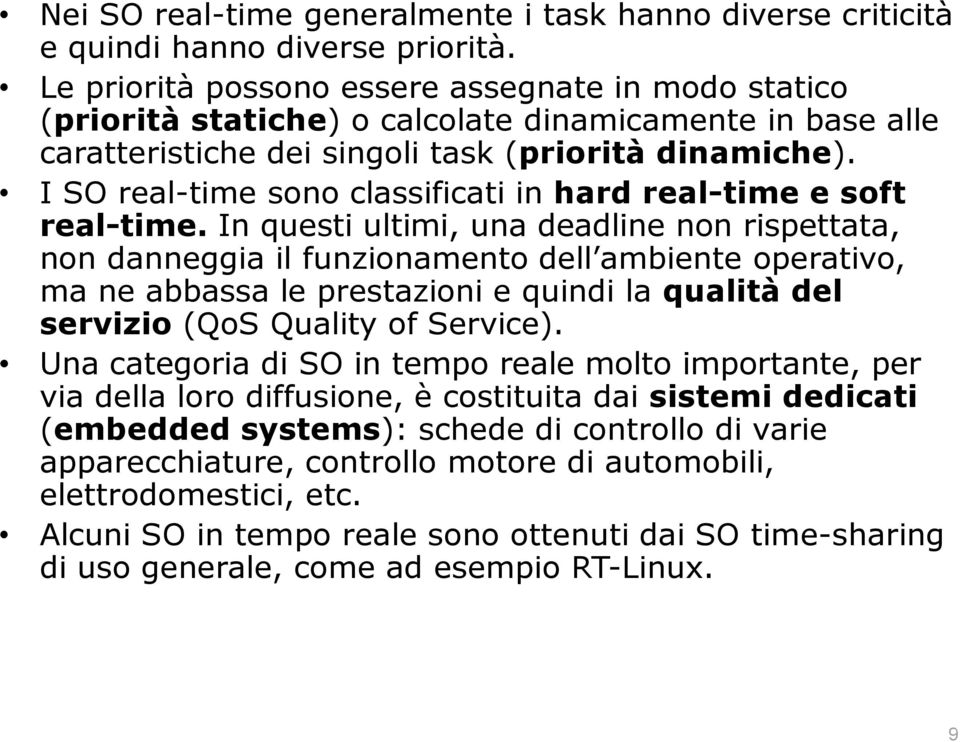 I SO real-time sono classificati in hard real-time e soft real-time.