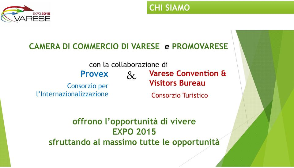 Varese Convention & Visitors Bureau Consorzio Turistico offrono l